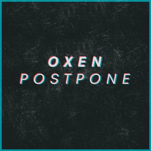 """Oxen – """"Postpone"""""""